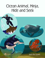 Ocean Animal, Ninja, Hide and Seek